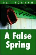 A False Spring - Pat Jordan