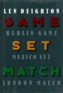 "Game, Set and Match: ""Mexico Set"", ""Berlin Game"", ""London Match"" - Len Deighton"