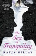 The Sea of Tranquility: A Novel - Katja Millay