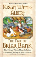 The Tale of Briar Bank - Susan Wittig Albert