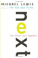 Next: The Future Just Happened - Michael Lewis