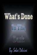 What's Done in The Dark: Season 1 - Solae Devhine