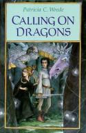 Calling on Dragons - Patricia C. Wrede, Trina Schart Hyman