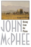 Rising from the Plains - John McPhee