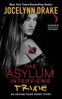 The Asylum Interviews: Trixie - Jocelynn Drake