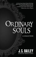 Ordinary Souls - J.S. Bailey