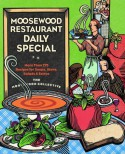 Moosewood Restaurant Daily Special: More Than 275 Recipes for Soups, Stews, Salads and Extras - Moosewood Collective