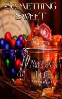 Something Sweet - Megan Derr