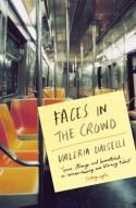 Faces in the Crowd - Valeria Luiselli