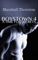 Boystown 4: A Time For Secrets - Marshall Thornton