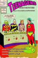 Teenagers from the Future: Essays on the Legion of Super-Heroes - Lanny Rose, Martín A. Pérez, Greg Gildersleeve, Matthew Elmslie, Sara K. Ellis, Richard Bensam, Christopher Barbee, Jeff Barbanell, Timothy Callahan, Scipio Garling, Paul Lytle, Jae Bryson, James Kakalios, Barry Lyga, Kevin Colden, Alan Williams, Julian Darius, Chris Si