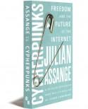 Cypherpunks: Freedom and the Future of the Internet - Julian Assange, Jacob Appelbaum, Andy Müller-Maguhn, Jérémie Zimmermann