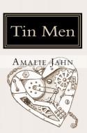 Tin Men - Amalie Jahn