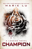 Champion: A Legend Novel - Marie Lu