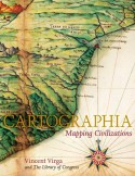Cartographia: Mapping Civilizations - Vincent Virga, Library of Congress