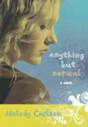 Anything but Normal - Melody Carlson