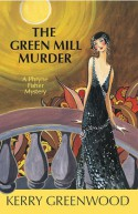 The Green Mill Murder: A Phryne Fisher Mystery - Kerry Greenwood