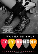 I Wanna Be Your Joey Ramone - Stephanie Kuehnert