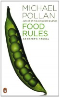 Food Rules: An Eater's Manual - Michael Pollan
