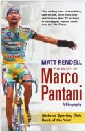 The Death of Marco Pantani: A Biography - Matt Rendell