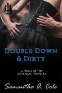 Double Down & Dirty: A Doms of The Covenant Novella - Samantha A. Cole, Eve Arroyo