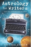 Astrology for Writers: Spark Your Creativity Using the Zodiac - Corrine Kenner