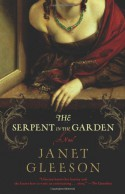 The Serpent in the Garden: A Novel - Janet Gleeson