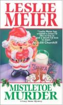 Mistletoe Murder (Lucy Stone Mysteries, No. 1) - Leslie Meier
