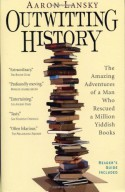 Outwitting History - Aaron Lansky