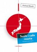 Sushi i cała reszta. Wszystkie smaki Japonii - Michael Booth