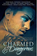 Charmed and Dangerous: Ten Tales of Gay Paranormal Romance and Urban Fantasy - Andrea Speed, Rhys Ford, Charlie Cochet, K.J. Charles, Jordan L. Hawk, Lou Harper, Astrid Amara, Nicole Kimberling, Ginn Hale, Jordan Castillo Price