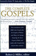 The Complete Gospels: Annotated Scholar's Version - Robert J. Miller