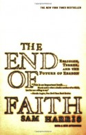 The End of Faith: Religion, Terror, and the Future of Reason - Sam Harris