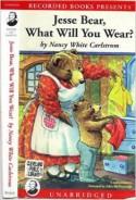 Jesse Bear, What will you wear? - Nancy White Carlstrom, John McDonough