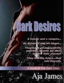 Dark Desires (Pure Ones #3) - Aja James