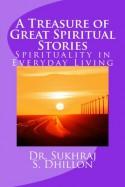 A Treasure of Great Spiritual Stories - Sukhraj S. Dhillon