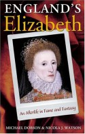 England's Elizabeth: An Afterlife in Fame and Fantasy - Michael Dobson