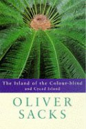 The Island of the Colour-blind and Cycad Island - Oliver Sacks