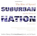 Suburban Nation: The Rise of Sprawl and the Decline of the American Dream - Andrés Duany, Elizabeth Plater-Zyberk, Jeff Speck