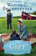 The Gift (The Prairie State Friends) - Wanda E. Brunstetter