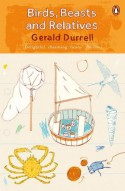 Birds, Beasts, and Relatives - Gerald Durrell