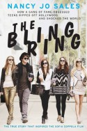 The Bling Ring: How a Gang of Fame-Obsessed Teens Ripped Off Hollywood and Shocked the World - Nancy Jo Sales
