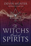 The Witch's Book of Spirits - Devin Hunter