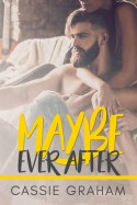 Maybe Ever After - Cassie Graham