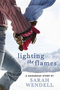 Lighting the Flames: A Hanukkah Story - Sarah Wendell