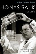 Jonas Salk: A Life - Charlotte DeCroes Jacobs