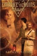 Empire of Ruins - Arthur Slade