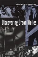 Discovering Orson Welles - Jonathan Rosenbaum