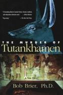 The Murder of Tutankhamen - Bob Brier