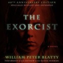The Exorcist: 40th Anniversary Edition (Audio) - Eliana Shaskan, William Peter Blatty